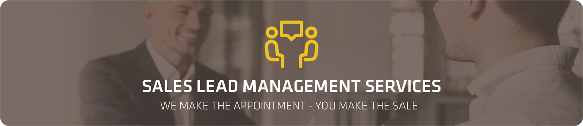SALES LEAD MANAGEMENT SERVICE-we make the appointments you make the sale