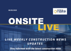 Onsite Live Weekly Construction News Update - 8/03/2020